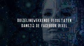 Facebook Pixel: Meer sales en branding tegen lagere kosten