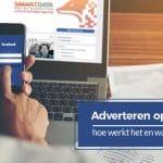 Adverteren op Facebook: waarom, hoe en kostprijs