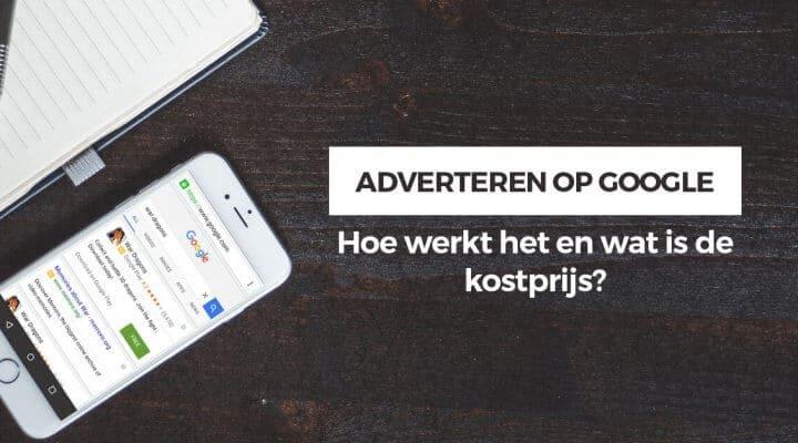 Adverteren op Google – Wat is Adwords, hoe werkt het en kostprijs