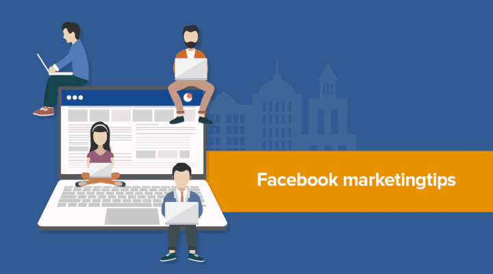 Facebook marketing tips: wat en hoe posten?