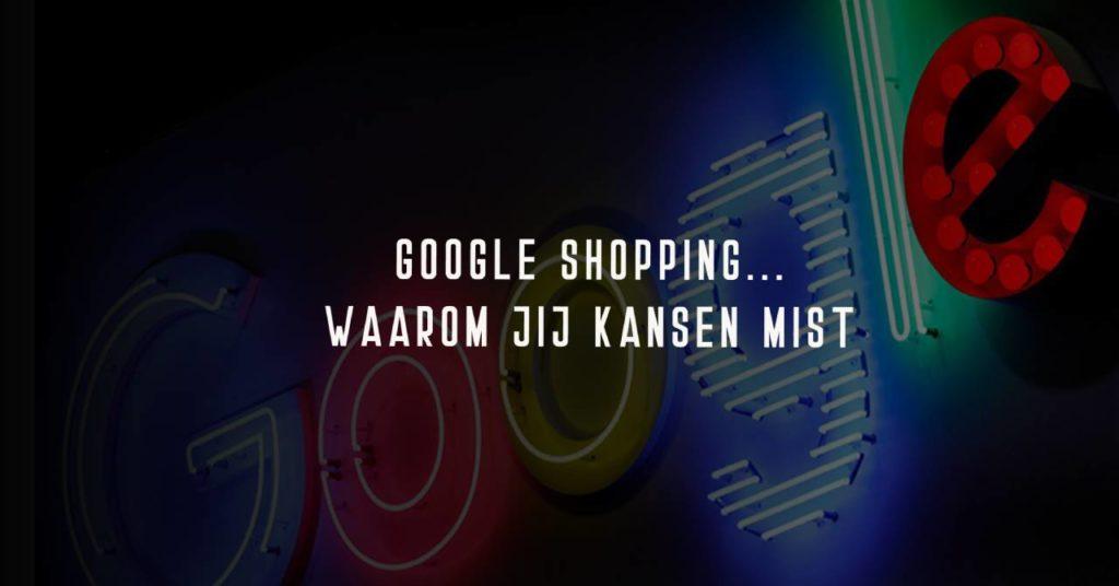 Google Shopping - kansen missen