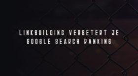 Linkbuilding verbetert je google  search ranking