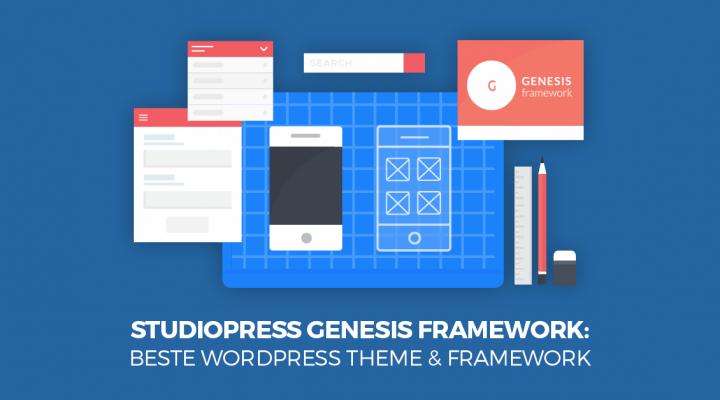 Studiopress Genesis Framework: Beste WordPress Theme & Framework