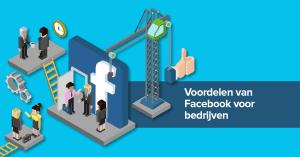 Voordelen van Facebook voor bedrijven