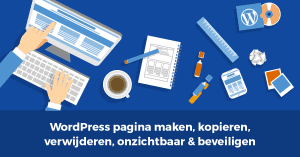 WordPress pagina maken, verwijderen, kopiëren, ontzichtbaar & beveiligen