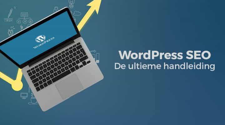 WordPress SEO – De Ultieme WordPress SEO Handleiding